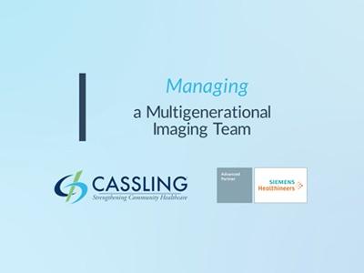 Cassling Webinar- Managing a Multigenerational Imaging Team