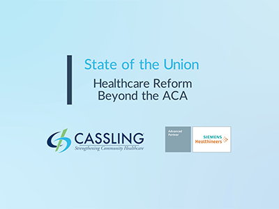 State of the Union: Healthcare Reform Beyond the ACA