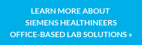 Learn More About  Siemens Healthineers Office-Based Lab Solutions »